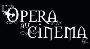 Quand l'opéra s'invite au cinéma